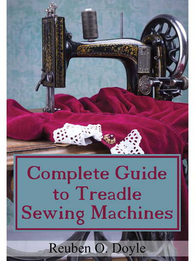 The Complete Guide to Treadle Sewing Machines