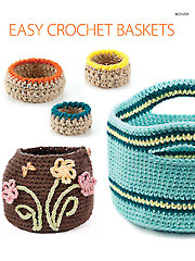 Easy Crochet Baskets - Electronic Download