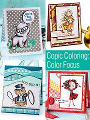 Copic® Coloring: Color Focus