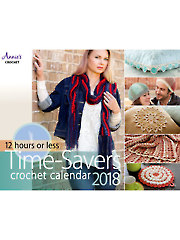 2018 Crochet Calendar - 12 Hours or Less Time-Savers
