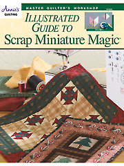 Master Quilter's Workshop Illustrated Guide to Scrap Miniature Magic