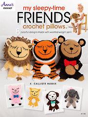 My Sleepy-Time Friends Crochet Pillows Pattern Book
