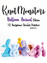 Knot Monsters Amigurumi Balloon Animals Edition