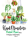 Knot Monsters Amigurumi Potted Plants Edition