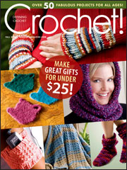 Crochet!: Make Great Gifts for Under $25 Fall 2009