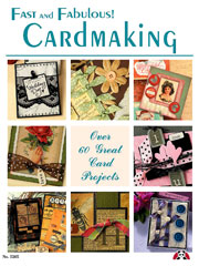 Fast And Fabulous Cardmaking
