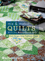 Mix & Match Quilts with the AccuQuilt GO!�