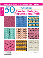 50 Fabulous Crochet Bobbles, Popcorns & Puffs