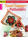 Crochet Towel Toppers and Potholders